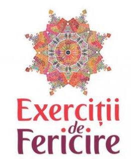 Exercitii de Fericire